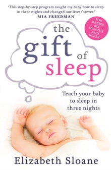 The Gift of Sleep : Teach Your Baby to Sleep in Three Nights, Paperback Book