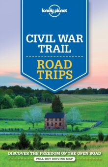 Lonely Planet Civil War Trail Road Trips, Paperback / softback Book