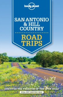 Lonely Planet San Antonio, Austin & Texas Backcountry Road Trips, Paperback / softback Book