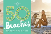 50 Beaches to Blow Your Mind, Paperback / softback Book