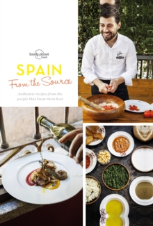 From the Source - Spain : Spain's Most Authentic Recipes From the People That Know Them Best, EPUB eBook
