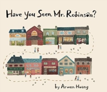 Have You Seen Mr. Robinson?, Hardback Book