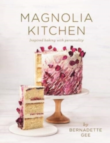 Magnolia Kitchen : Inspired Baking with Personality, Hardback Book