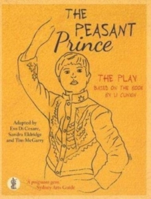 The Peasant Prince: the play : Based on the book by Li Cunxin, Paperback / softback Book