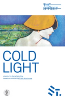 Cold Light : Adapted from the novel by Frank Moorehouse, Paperback / softback Book