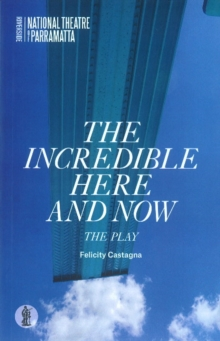 The Incredible Here and Now, Paperback / softback Book