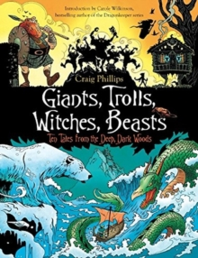 Giants, Trolls, Witches, Beasts : Ten Tales from the Deep, Dark Woods, Paperback / softback Book