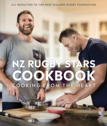 NZ Rugby Stars Cookbook : Cooking from the heart, Paperback / softback Book