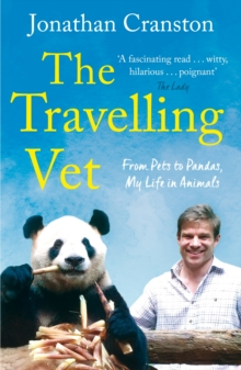 The Travelling Vet : From pets to pandas, my life in animals, EPUB eBook