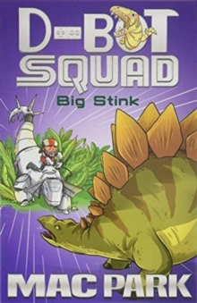 Big Stink: D-Bot Squad 4, Paperback / softback Book