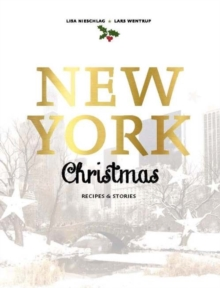 New York Christmas : Recipes and Stories, Hardback Book