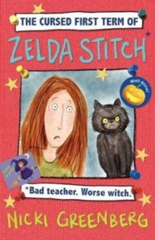 The Cursed First Term of Zelda Stitch. Bad Teacher. Worse Witch, Paperback / softback Book