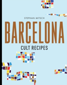 Barcelona Cult Recipes, Hardback Book