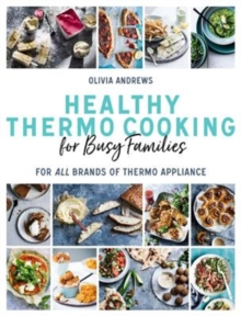 Healthy Thermo Cooking for Busy Families : For All Brands of Thermo Device, Paperback / softback Book