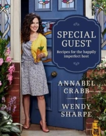 Special Guest : Recipes for the happily imperfect host, Hardback Book
