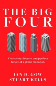 The Big Four : The Curious Past and Perilous Future of the Global Accounting Monopoly, Hardback Book