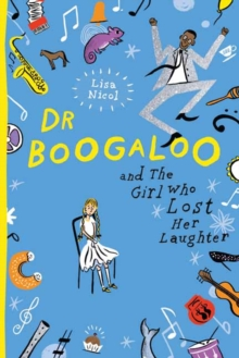 Dr Boogaloo and The Girl Who Lost Her Laughter, Paperback / softback Book