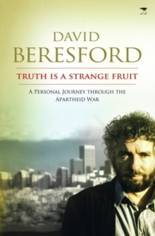 Truth is a strange fruit : A personal journey through the apartheid war, Paperback Book