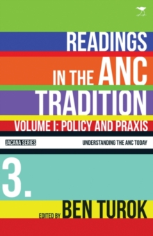 Policy and praxis: Vol 1 : Readings in the ANC tradition, Paperback / softback Book