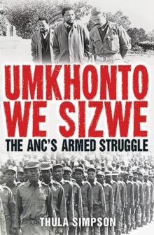 Umkhonto We Sizwe : The Anc's Armed Struggle, Hardback Book