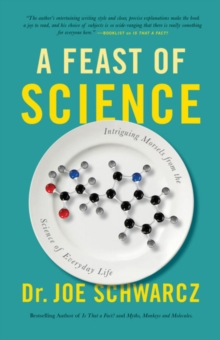 A Feast Of Science : Intriguing Morsels from the Science of Everyday Life, Paperback Book