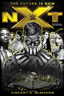 Nxt: The Future Is Now, Hardback Book