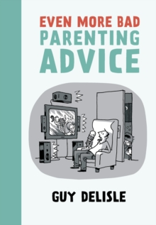 Even More Bad Parenting Advice, Paperback / softback Book