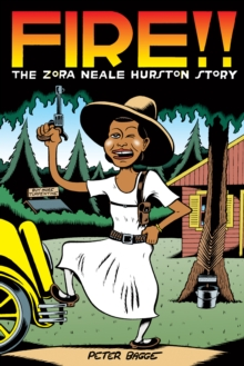 Fire!! : The Zora Neale Hurston Story, Hardback Book