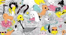 Sticks Angelica, Folk Hero, Hardback Book