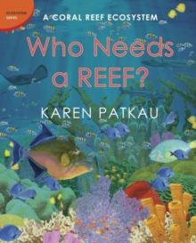 Who Needs A Reef? : A Coral Ecosystem, Hardback Book