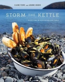 Storm the Kettle : Resetting the Newfoundland Table, Paperback Book