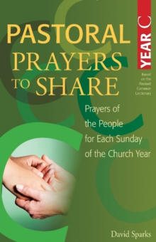 Pastoral Prayers to Share Year C : Prayers of the People for Each Sunday of the Church Year, Paperback / softback Book