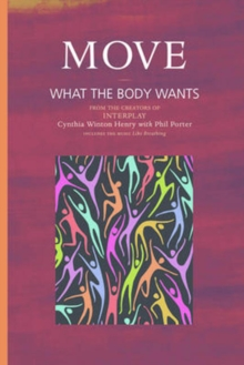 Move : What the Body Wants, Paperback Book