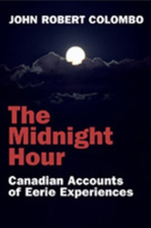 The Midnight Hour : Canadian Accounts of Eerie Experiences, PDF eBook
