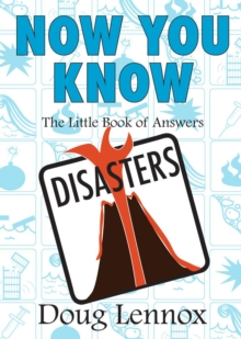 Now You Know Disasters : The Little Book of Answers, PDF eBook