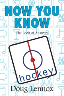 Now You Know Hockey : The Book of Answers, PDF eBook