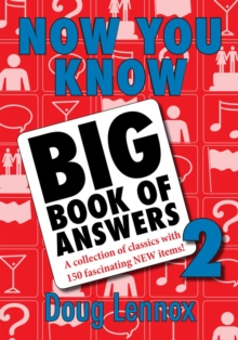 Now You Know Big Book of Answers 2 : A Collection of Classics with 150 Fascinating New Items, PDF eBook