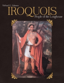 Iroquois : People of the Longhouse, Hardback Book