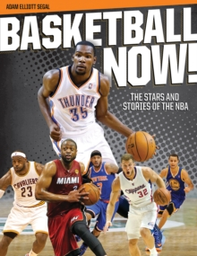Basketball Now! : The Stars and Stories of the Nba, Paperback Book