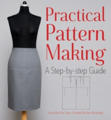 Practical Pattern Making : A Step-by-Step Guide, Paperback Book