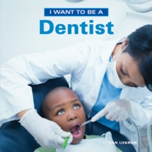 I Want to Be a Dentist, Paperback / softback Book