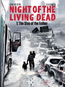 Night of the Living Dead : The Sins of the Father Volume 1, Hardback Book
