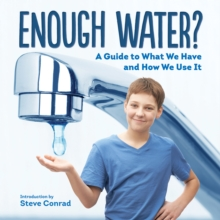 Enough Water? : A Guide to What We Have and How We Use it, Paperback Book