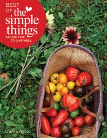 Best of the Simple Things : Taking Time to Live Well, Paperback / softback Book