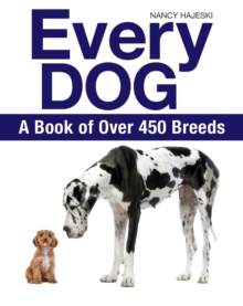 Every Dog : A Book of Over 450 Breeds, Paperback Book