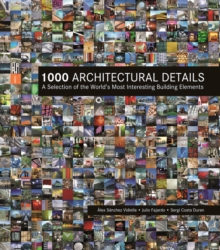 1000 Architectural Details: A Selection of the World's Most Interesting Building Elements, Paperback / softback Book