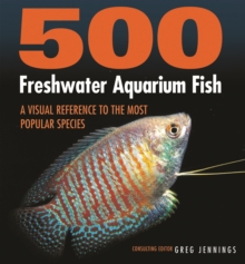 500 Freshwater Aquarium Fish : A Visual Reference to the Most Popular Species, Paperback / softback Book