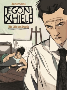 Egon Schiele : His Life and Death, Hardback Book