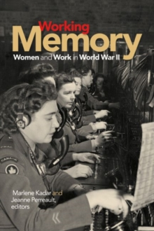 Working Memory : Women and Work in World War II, Paperback Book