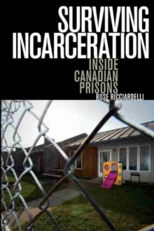 Surviving Incarceration : Inside Canadian Prisons, Paperback Book